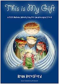 A first Musical Nativity Play for children aged 3 to 6